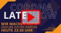 Corona Late Show - WIR MACHEN AUF !!!