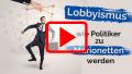 Lobbyismus – Wie Politiker zu Marionetten werden
